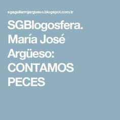 SGBlogosfera. María José Argüeso: CONTAMOS PECES