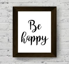 Be happy, quotes, inspirational quote, quote prints, wall art quotes, printable…