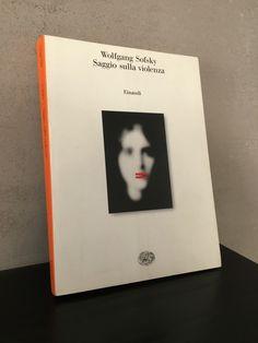 """""""Saggio sulla violenza"""" Wolfgang Sofsky, prima e unica edizione Einaudi, 1998"""
