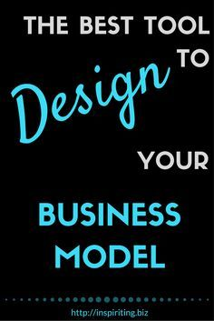 The Best Tool For Entrepreneurs To Design Their Business Model | If you are looking for a strategic way to set your business on solid grounds, setting up a business model is the way to go. -- Repin this and click through to learn how to do this with the best tool currently available.