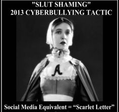 Slut Shaming: A New Social Media Phenomenon--written by high school student. Pair with Scarlet Letter