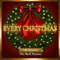 Every Christmas By Lee Branden And The Black Harness by Lee Branden and the…