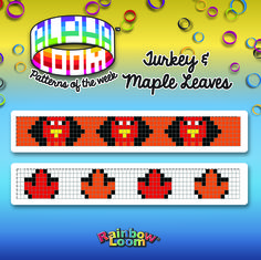 Alpha Loom Patterns of the Week:  Thanksgiving Turkey and Maple Leaves.  The month of November is the month with gratitude and love, let's count our blessings and share our joy and love! #AlphaLoomPatterns #AlphaLoom #RL4Thanksgving