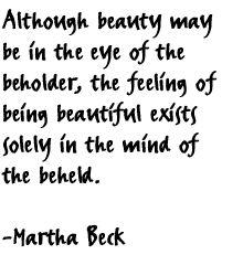 """eye of the beholder"" - Martha Beck"