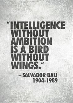 Intelligence without ambition... __ⓠ Salvador Dali #InANutshell #Analogies  ___Quotes Of The Day – 14 Pics
