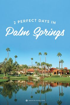 Palm Springs is the perfect West Coast weekend getaway. Make the most of the trip and explore everything it has to offer, we know we would!