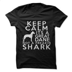 Keep Calm , Its A Great Dane Not A Freakin SharK - #adidas hoodie #sudaderas hoodie. CHECK PRICE => https://www.sunfrog.com/Pets/Keep-Calm-Its-A-Great-Dane-Not-A-Freakin-SharK-79560451-Guys.html?68278