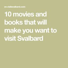 10 movies and books that will make you want to visit Svalbard