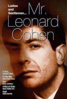 Great NFB doc on Cohen as poet novelist:  Original description:  Wonderful glimpse into a young Cohen - pre-singer/songwriter fame as a poet. Ladies and Gentlemen, Mr. Leonard Cohen Ladies and Gentlemen, Mr. Leonard Cohen (1965)