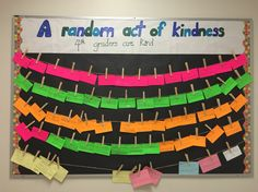 Random Acts of Kindness bulletin board.                                                                                                                                                      More