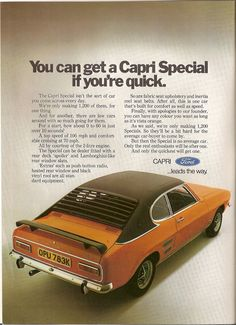 The launch of the Ford Capri in 1969 introduced a sleek and sporty car into the UK market. It was claimed that the Capri had a spacious rear. Ford Capri, Classic Cars British, Ford Classic Cars, British Car, Ford Motor Company, Vintage Advertisements, Vintage Ads, Classic Motors, Car Advertising