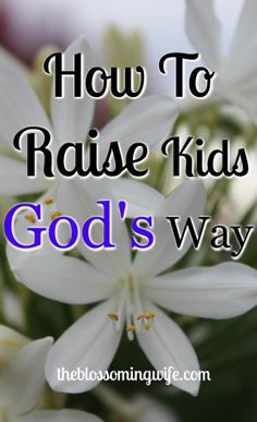 If we guide our children onto the path of Jesus He promises us they will never depart form it. Here is how to raise our kids God's way.
