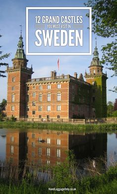 12 Magnificent Castles You Definitely Have to Visit In Sweden - Hand Luggage…