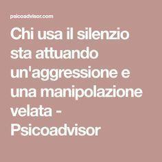 Chi usa il silenzio sta attuando un'aggressione e una manipolazione velata - Psicoadvisor
