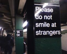 Creative Signs, Strangers, Subway, Smile, and Nyc image ideas & inspiration on Designspiration Street Art Utopia, Image Citation, Haha, Bizarre, Tourist Information, Grafik Design, Funny Signs, It's Funny, Funny Fails
