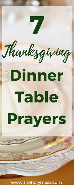 7 Thanksgiving Dinner Table Prayers