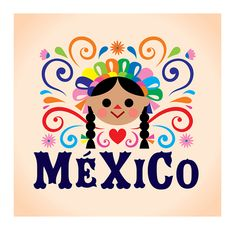 Mexico themed poster featuring a traditional doll Mexican Folk Art, Mexican Style, Mexican Heritage, Mexican Outfit, Art Chicano, Mexican Flowers, Creation Deco, Mexican Designs, Mexican Party