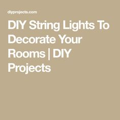DIY String Lights To Decorate Your Rooms | DIY Projects