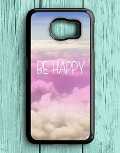 Be Happy Quotes Samsung Galaxy S7 Case