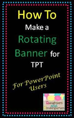 How to Make a Rotating Banner for TPT using Powerpoint