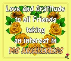 Love and Gratitude to all Friends taking an interest in Multiple Sclerosis Awareness! Love You Sis, Choose Your Battles, Types Of Diseases, Multiple Sclerosis Awareness, All Friends, Stronger Than You, Autoimmune Disease, Thoughts And Feelings, Never Give Up