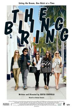 """The Bling Ring (2013)  In the fame-obsessed world of Los Angeles, a group of teenagers take us on a thrilling and disturbing crime-spree in the Hollywood hills. Based on true events, the group, who were fixated on the glamorous life, tracked their celebrity targets online, and stole more than 3 million in luxury goods from their homes. Their victims included Paris Hilton, Orlando Bloom, and Rachel Bilson, and the gang became known in the media as """"The Bling Ring."""""""