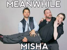 Meanwhile Misha....