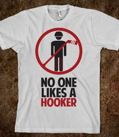 Don't be a hooker! This is so freakin funny