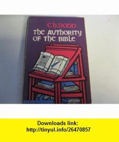 Authority of the Bible, Revised Edition ,   ,  , ASIN: B004011BN0 , tutorials , pdf , ebook , torrent , downloads , rapidshare , filesonic , hotfile , megaupload , fileserve