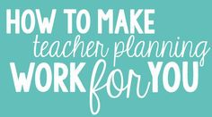 How to Make Teacher Planning Work for You