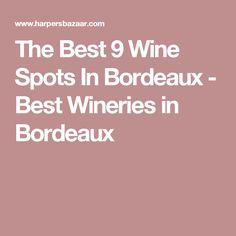 The Best 9 Wine Spots In Bordeaux - Best Wineries in Bordeaux