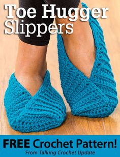 Toe-Hugger Slippers Download from Talking Crochet newsletter. Click on the photo to access the free pattern. Sign up for this free newsletter here: AnniesNewsletters.com.