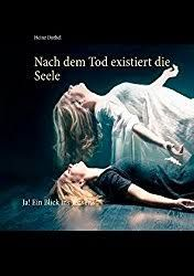 Nach dem Tod existiert die Seele eBook by Heinz Duthel - Rakuten Kobo Books On Demand, The Book, How To Make Money, Sayings, Reading, Community, Shops, Club, Etsy