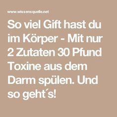 So viel Gift hast du im Körper – Mit nur 2 Zutaten 30 Pfund Toxine aus dem Darm… So much poison in your body – Use only 2 ingredients to flush 30 pounds of toxins out of the intestine. That's how it works! Fitness Tips, Fitness Motivation, Health Fitness, Fitness Plan, Good To Know, Feel Good, Best Smoothie, Belleza Diy, Loose Weight
