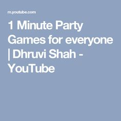 1 Minute Party Games for everyone | Dhruvi Shah - YouTube