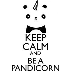 keep calm and be a pandicorn - Google Search