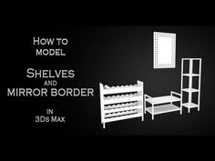 How to model shelves for flowers, shoes and wine bottles + mirror border. 3Ds Max tutorial. #3d #tutorial #3dsmax #modelin #model #shelve #mirror