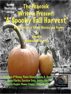 """The Peacock Writers Present: """"A Spooky Fall Harvest"""": A Special Illustrated Edition to Benefit Children's Charities Fall Harvest, Great Books, Short Stories, Peacock, Charity, Presents, Illustration, Writers, Pictures"""