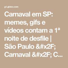Carnaval em SP: memes, gifs e vídeos contam a 1ª noite de desfile | São Paulo / Carnaval / Carnaval 2017 em São Paulo | G1