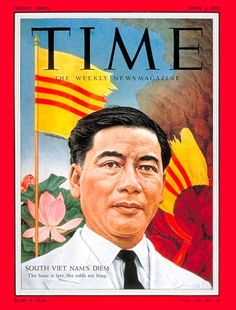 Catholic nationalist Ngo Dinh Diem emerges as the leader of South Vietnam, with U. backing, while Ho Chi Minh leads the communist state to the north. South Vietnam, Vietnam War, Saigon Vietnam, Vietnam History, Time Magazine, Magazine Covers, Evacuation Plan, One Republic, Journals