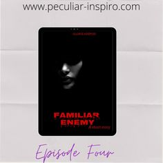 FAMILIAR ENEMY (EPISODE 4) - Peculiar-Inspiro