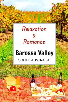 7 Ways to Relax and be Romantic in the Barossa Valey, South Australia