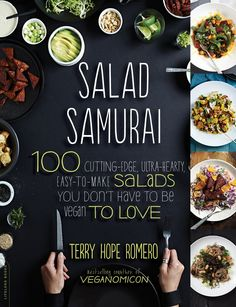 Salad Samurai: 100 Cutting-Edge, Ultra-Hearty, Easy-to-Make Salads You Don't Have to Be Vegan to Love: Terry Hope Romero: 9780738214870: Amazon.com: Books