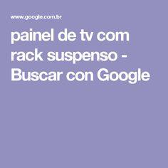painel de tv com rack suspenso - Buscar con Google