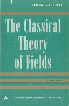 The Classical theory of fields / L.D. Landau and E.M. Lifshitz.   Rev. 2nd ed