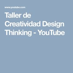 Taller de Creatividad Design Thinking - YouTube Design Thinking, E Design, Youtube, Service Design, Atelier, Creativity, Youtubers, Youtube Movies