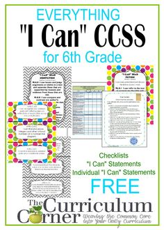 """6th Grade """"I Can"""" Common Core Statements for CCSS free from The Curriculum Corner   Checklists   individual statements   posters & more!  I Can Common Core"""