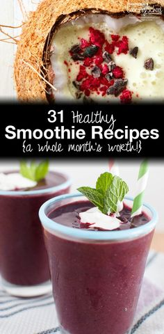 31 Healthy Smoothie Recipes | Here's a whole month's worth of healthy smoothie recipes for you! They're not your ordinary, run-of-the-mill smoothies. And because these healthy smoothie recipes are so unusual and varied, you can enjoy one every day for the next month and never tire of smoothies again!