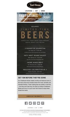 Each Yard House location has its own distinct beer list, and features a monthly rotating selection of small batch and seasonal beers as part of their Chalkboard Series. Every restaurant's Chalkboard Series menu is different – the rotating taps are posted in real-time both in the restaurants and on their website – so they needed a campaign that could keep up. They sent an email that updated the beer menu in real-time based on each user's location to create a truly contextual experience.