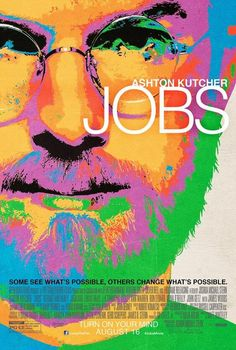 """""""Jobs"""" poster just launched 2013-07-03 for 2nd of 3 Steve Jobs bio films, here played by Ashton Kutcher, out Aug 16. Official Jobs film Twitter"""